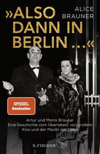 """""""Also dann in Berlin …"""" - Artur und Maria Brauner"""