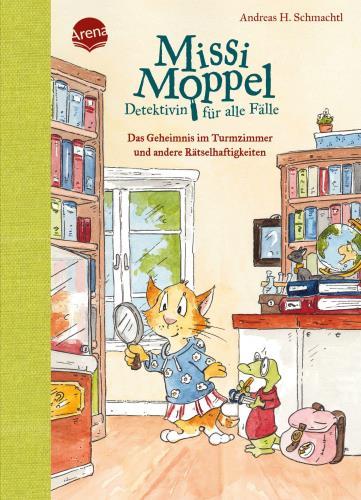 Missi Moppel - Detektivin für alle Fälle - Das Geheimnis im Turmzimmer und andere Rätselhaftigkeiten