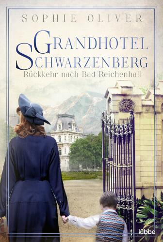 Grandhotel Schwarzenberg - Rückkehr nach Bad Reichenhall Bd. 2