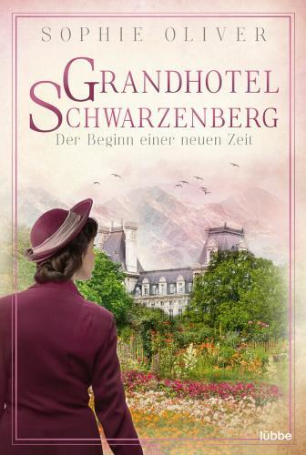 Grandhotel Schwarzenberg - Der Beginn einer neuen Zeit Bd. 3