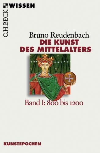 Die Kunst des Mittelalters. - 1.: 800 bis 1200
