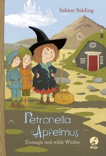 Petronella Apfelmus - Eismagie und wilde Wichte  Bd. 9