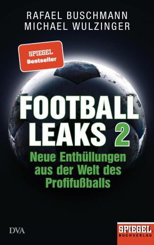 Football Leaks 2 - Neue Enthüllungen aus der Welt des Profifußballs