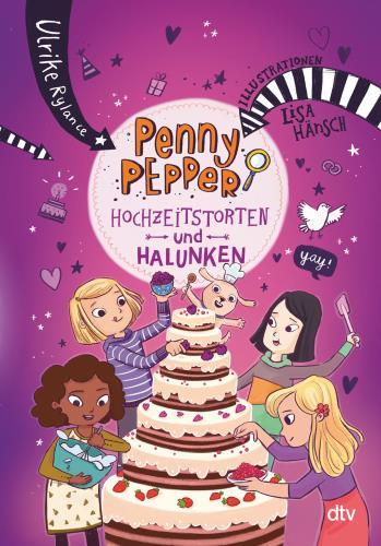 Penny Pepper - Hochzeitstorten und Halunken Bd. 9