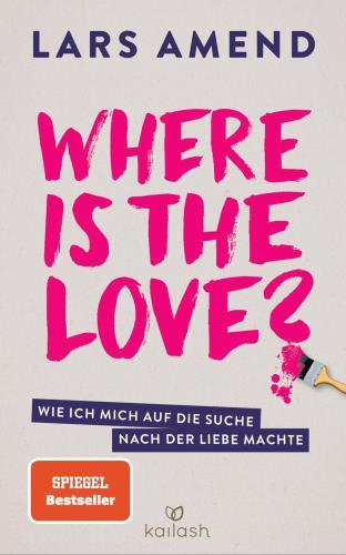 Where is the Love? Wie ich mich auf die Suche nach der Liebe machte