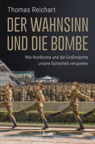 Der Wahnsinn und die Bombe