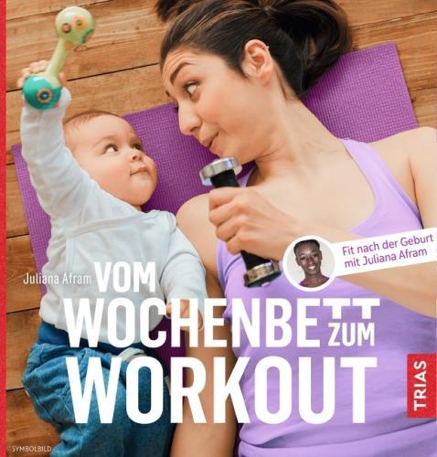 Vom Wochenbett zum Workout: fit nach der Geburt