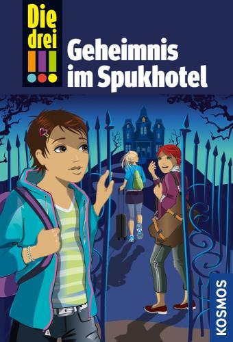 Die drei !!! Geheimnis im Spukhotel Bd. 81