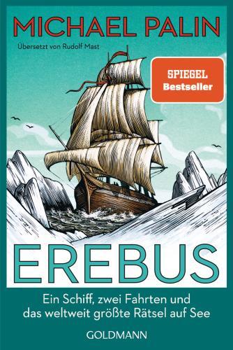 Erebus - Ein Schiff, zwei Fahrten und das weltweit größte Rätsel auf See