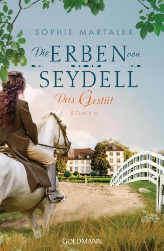 Die Erben von Seydell - Das Gestüt Bd. 1