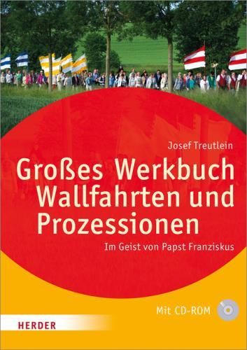 Großes Werkbuch Wallfahrten und Prozessionen