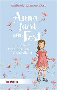 Anna feiert ein Fest ...