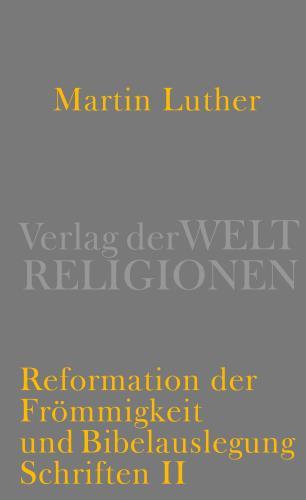 Cover: Schriften / 2. Reformation der Frömmigkeit und Bibelauslegung