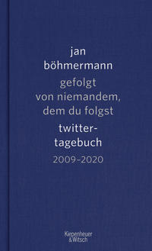 gefolgt von niemandem, dem du folgst - Twitter-Tagebuch 2009-2020