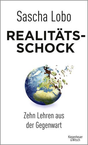 Realtitätsschock - Zehn Lehren aus der Gegenwart