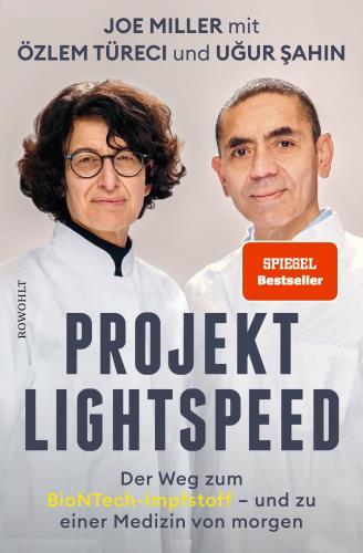 Projekt Lightspeed - Der Weg zum BioNTech-Impfstoff - und zu einer Medizin von morgen
