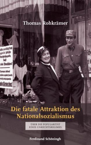 Die fatale Attraktion des Nationalsozialismus
