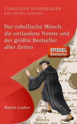 Der rebellische Mönch, die entlaufene Nonne und der größte Bestseller aller Zeiten