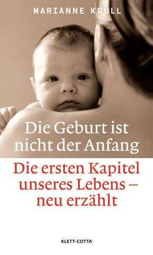 Die Geburt ist nicht der Anfang