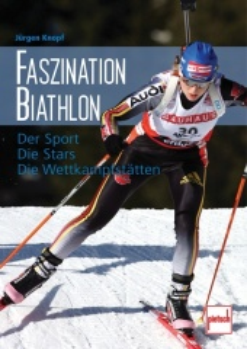Faszination Biathlon