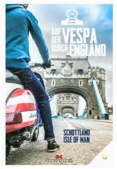 Auf der Vespa durch England, Schottland und Isle of Man