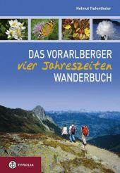 Das Vorarlberger Vier-Jahreszeiten-Wanderbuch TB.