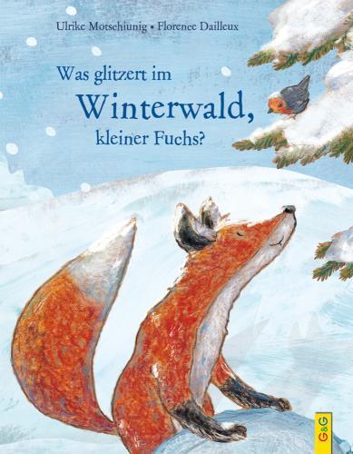 Was glitzert im Winterwald, kleiner Fuchs?