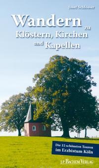 Wandern zu Klöstern, Kirchen und Kapellen