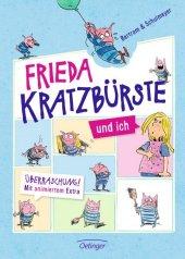 Frieda Kratzbürste und ich Bd. 1