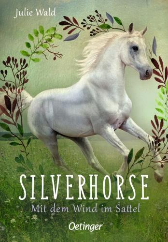 Silverhorse - Mit dem Wind im Sattel Bd. 2