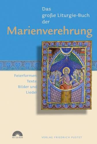 Das große Liturgie-Buch der Marienverehrung
