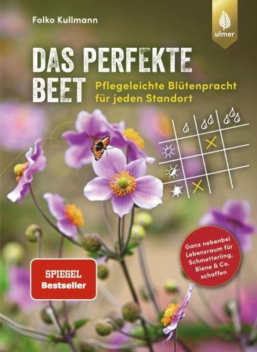 Das perfekte Beet - Pflegeleichte Blütenpracht für jeden Standort