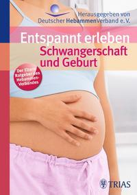 Enspannt erleben: Schwangerschaft und Geburt