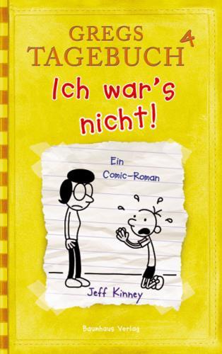Gregs Tagebuch - Ich war´s nicht! Bd. 4