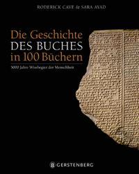 Die Geschichte des Buches in 100 Büchern