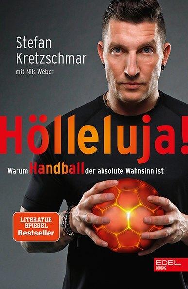 Hölleluja! Warum Handball der absolute Wahnsinn ist