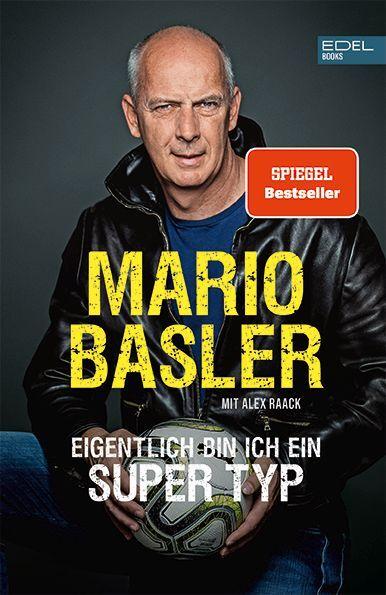Mario Basler - Eigentlich bin ich ein Super Typ