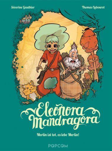 Eleonora Mandragora - 1. Merlin ist tot, es lebe Merlin!