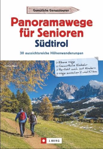 Panoramawege für Senioren - Südtirol