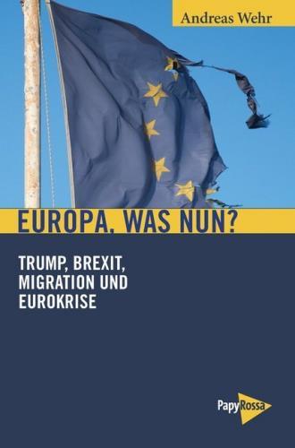 Europa, was nun? Trump, Brexit, Migration und Eurokrise