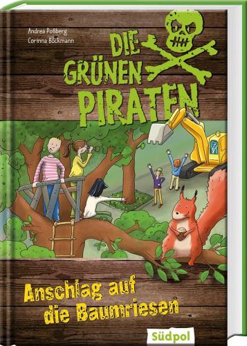 Die grünen Piraten - Anschlag auf die Baumriesen   Bd.8