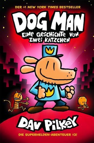Dog Man - Eine Geschichte von zwei Kätzchen  Bd3