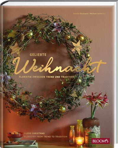 Geliebte Weihnacht - Floristik zwischen Trend und Tradtion