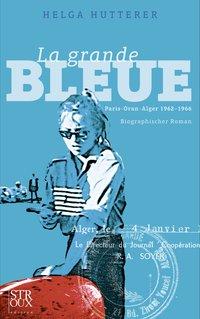 La Grande Bleue - Paris-Oran-Alger 1962-1966
