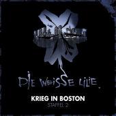 Die weiße Lilie - Staffel 2. Krieg in Boston