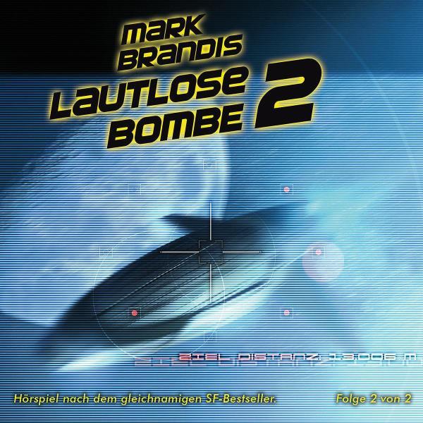 Mark Brandis - 14. Lautlose Bombe - Folge 2 von 2