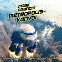 Mark Brandis - Metropolis-Konvoi