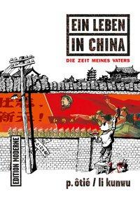 Ein Leben in China - Die Zeit meines Vaters