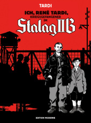 Ich, René Tardi, Kriegsgefangener im Stalag II B