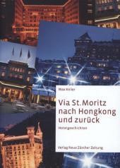 Via St. Moritz nach Hongkong und zurück